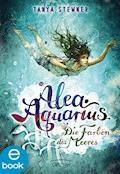Alea Aquarius. Die Farben des Meeres - Tanya Stewner - E-Book + Hörbüch