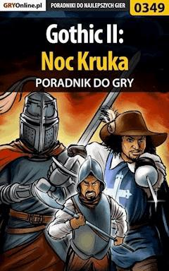 "Gothic II: Noc Kruka - poradnik do gry - Karolina ""Krooliq"" Talaga - ebook"