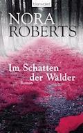 Im Schatten der Wälder - Nora Roberts - E-Book