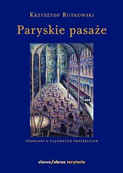 Paryskie pasaże - Krzysztof Rutkowski - ebook