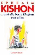 ... und die beste Ehefrau von allen - Ephraim Kishon - E-Book