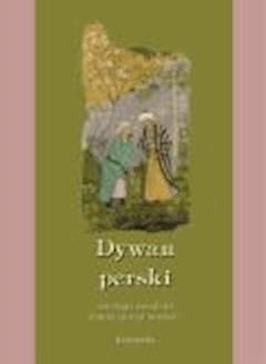 Dywan perski. Antologia arcydzieł dawnej poezji perskiej - Opracowanie zbiorowe - ebook