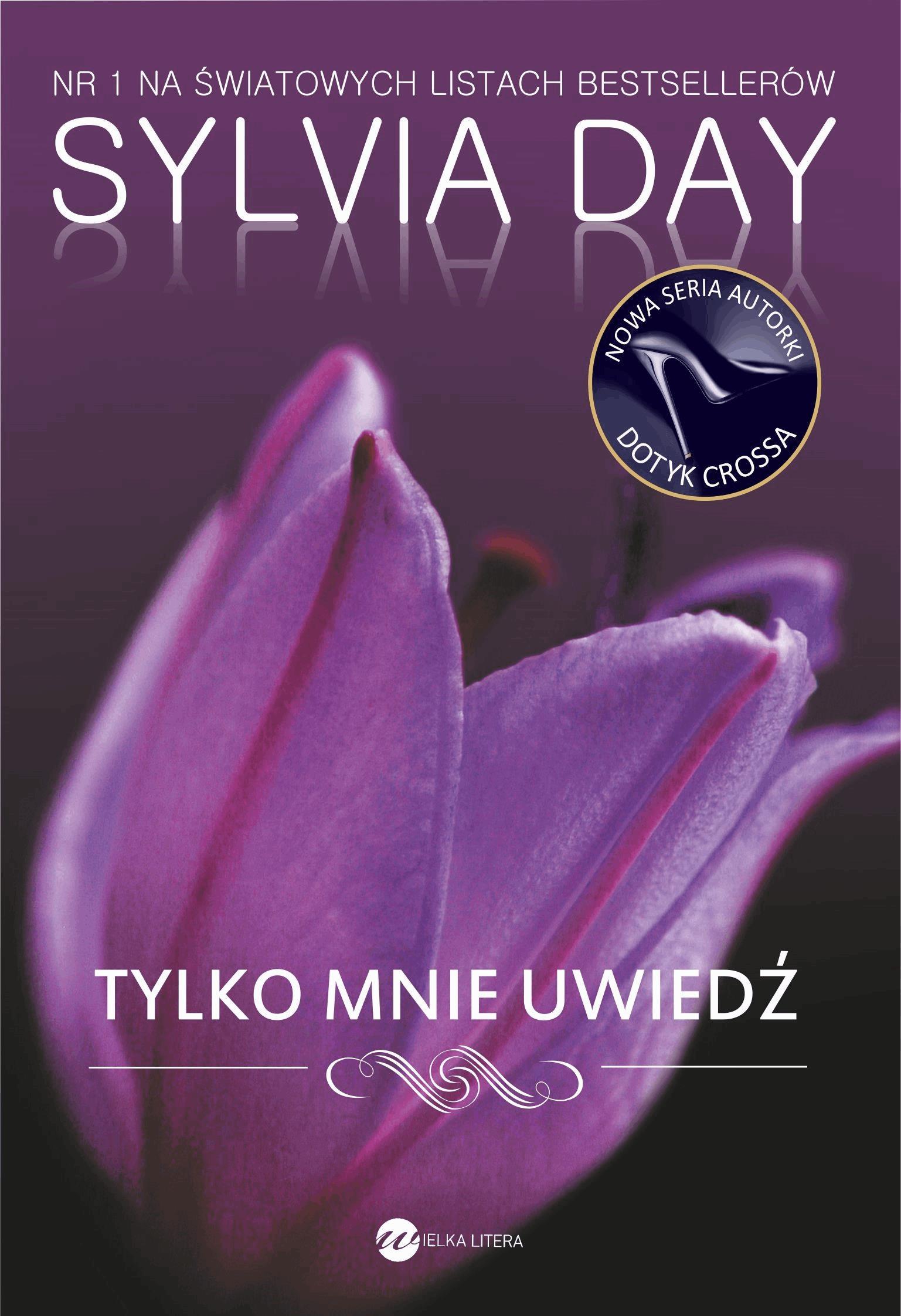 Tylko mnie uwiedź - Tylko w Legimi możesz przeczytać ten tytuł przez 7 dni za darmo. - Sylvia Day