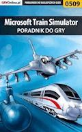"""Microsoft Train Simulator - poradnik do gry - Rafał """"WLQ"""" Wilkowski - ebook"""