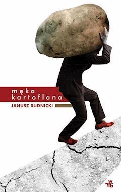 Męka kartoflana - Janusz Rudnicki - ebook