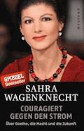 Couragiert gegen den Strom - Sahra Wagenknecht - E-Book