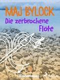 Die zerbrochene Flöte - Maj Bylock - E-Book