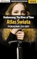 "Drakensang: The River of Time - atlas świata - poradnik do gry - Karol ""Karolus"" Wilczek - ebook"