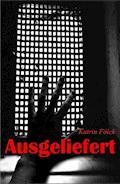 Ausgeliefert - Katrin Fölck - E-Book