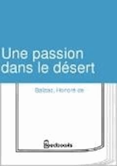 Une passion dans le désert - Honoré de  Balzac - ebook
