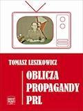 Oblicza propagandy PRL - Tomasz Leszkowicz - ebook