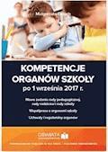 Kompetencje organów szkoły po 1 września 2017 r. - Małgorzata Celuch - ebook