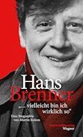 """Hans Brenner. """"vielleicht bin ich wirklich so"""" - Martin Kolozs - E-Book"""