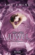 Das Juwel - Die Gabe - Amy Ewing - E-Book