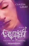Evernight - Tochter der Dämmerung - Claudia Gray - E-Book