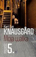 Moja walka. Księga 5 - Karl Ove Knausgård - ebook