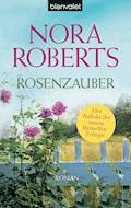 Rosenzauber - Nora Roberts - E-Book