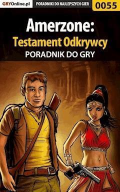 """Amerzone: Testament Odkrywcy - poradnik do gry - Bolesław """"Void"""" Wójtowicz, Bartek """"Bartolomeo"""" Czajkowski - ebook"""