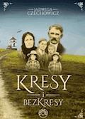 Kresy i bezkresy - Jadwiga Czechowicz - ebook
