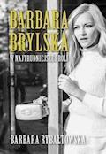 Barbara Brylska. W najtrudniejszej roli - Barbara Rybałtowska - ebook