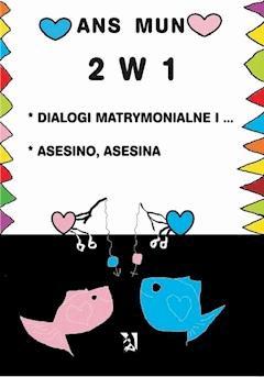 2 w 1. Dialogi matrymonialne i… Asesino, Asesina - Ans Mun - ebook