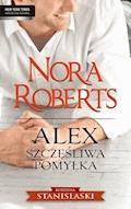 Alex. Szczęśliwa pomyłka - Nora Roberts - ebook
