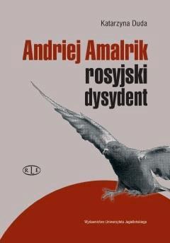 Andriej Amalrik - rosyjski dysydent - Prof. Katarzyna Duda - ebook