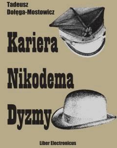 Kariera Nikodema Dyzmy - Tadeusz Dołęga-Mostowicz - ebook