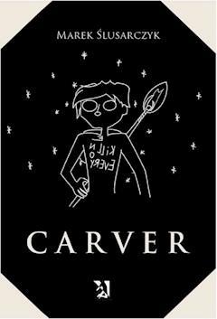 Carver - Marek Ślusarczyk - ebook