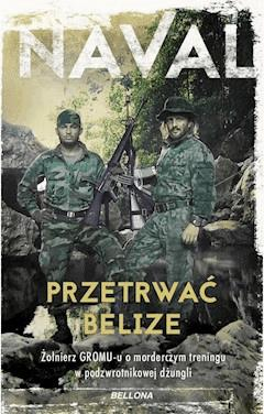 Przetrwać Belize - . Naval - ebook