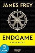 Endgame - Kalas Rache - James Frey - E-Book