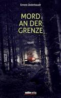 Mord an der Grenze - Ernest Zederbauer - E-Book