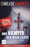 Der Vampir, der mich liebte - Charlaine Harris - E-Book