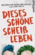 Dieses schöne Scheißleben - Christiane Tramitz - E-Book
