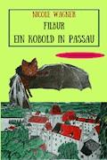 Filbur - Ein Kobold in Passau - Nicole Wagner - E-Book