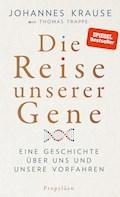 Die Reise unserer Gene - Johannes Krause - E-Book