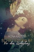 Schattentraum: Vor dem Lichtglanz - Mona Kasten - E-Book