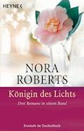 Königin des Lichts - Nora Roberts - E-Book