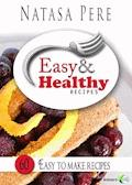 Easy & Healthy Recipes - Natasa Pere - E-Book