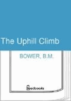 The Uphill Climb - B.M. Bower - ebook
