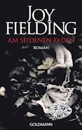 Am seidenen Faden - Joy Fielding - E-Book