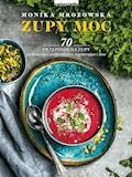 Zupy moc. 70 przepisów na zupy - Monika Mrozowska - ebook