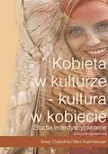 Kobieta w kulturze - kultura w kobiecie - Aneta Chybicka - ebook