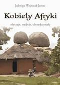Kobiety Afryki - Jadwiga Wojtczak-Jarosz - ebook