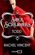 Todd: Kurzroman - Soul Screamers - Rachel Vincent - E-Book