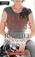 Rachel. Z nakazu serca - Nora Roberts - ebook