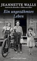 Ein ungezähmtes Leben - Jeannette Walls - E-Book