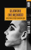 Gejowskie (nie)męskości. Normy płciowe a strategie tożsamościowe gejów - Bartek Lis - ebook