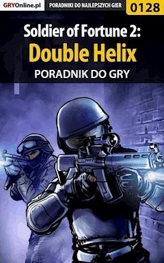 "Soldier of Fortune 2: Double Helix - poradnik do gry - Piotr ""Ziuziek"" Deja - ebook"