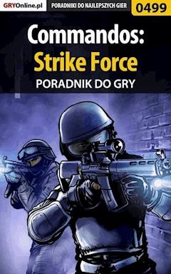 "Commandos: Strike Force - poradnik do gry - Michał ""Wolfen"" Basta - ebook"